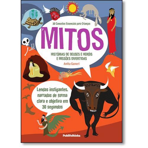 30 Conceitos Essenciais para Criancas: Mitos Historias de Deuses e Herois e / Ganeri