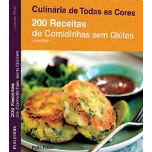 200 Receitas de Comidinhas Sem Gluten - Publifolha