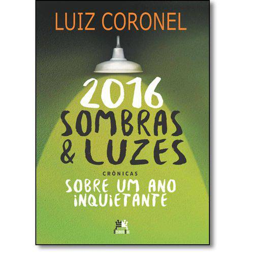 2016 Sombras & Luzes: Sobre um Ano Inquietante