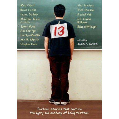 13 - Thirteen Stories That Capture The Agony And Ecstasy Of Being Thirteen - Atheneum