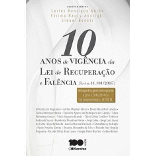 10 Anos de Vigencia da Lei de Recuperacao e Falencia - Saraiva