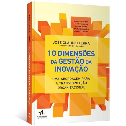 10 Dimensoes da Gestao da Inovacao - Alta Books