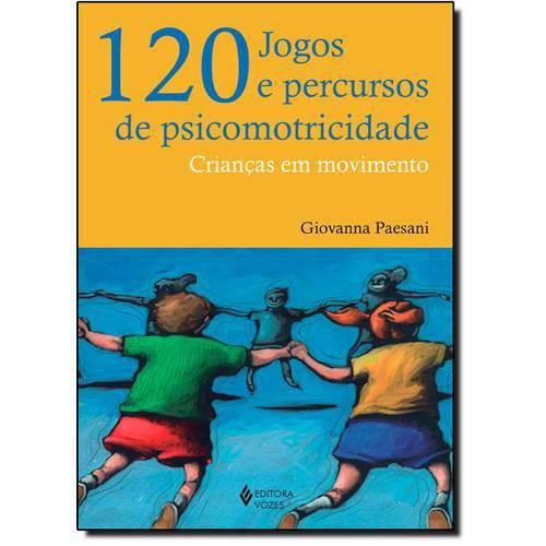 10 Jogos e Percursos de Psicomotricidade: Crianças em Movimento