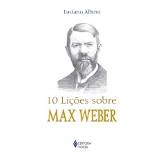 10 Licoes Sobre Max Weber - Vozes