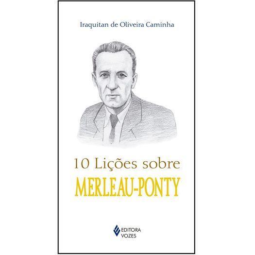 10 Licoes Sobre Merleau-Ponty - Vozes