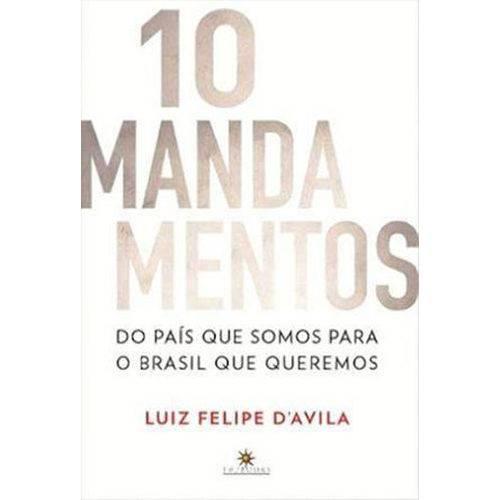 10 Mandamentos - do Pais que Somos para o Brasil que Queremos