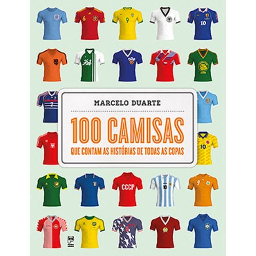 100 Camisas que Contam as Historias de Todas as Copas - Panda Books