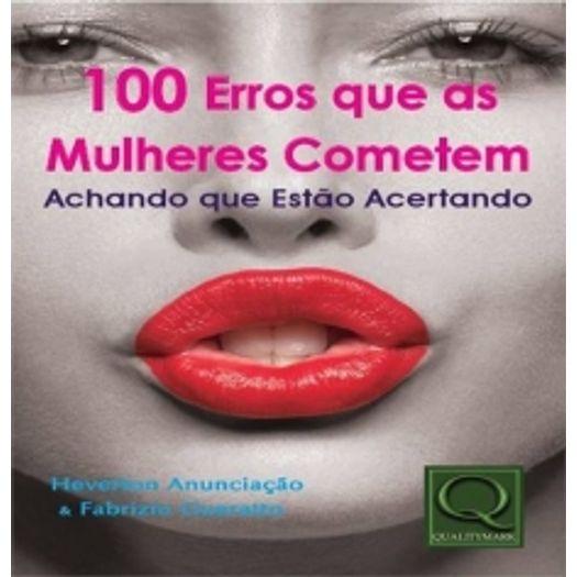 100 Erros que as Mulheres Cometem Achando que Estao Acertando - Qualitymark