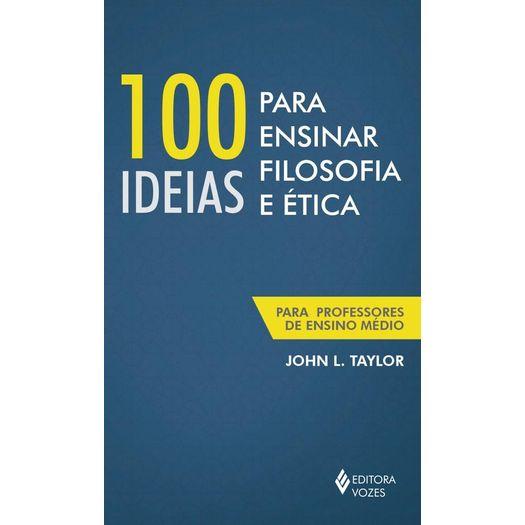 100 Ideias para Ensinar Filosofia e Etica - Vozes