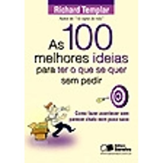 100 Melhores Ideias para Ter o que se Quer Sem Pedir - Saraiva