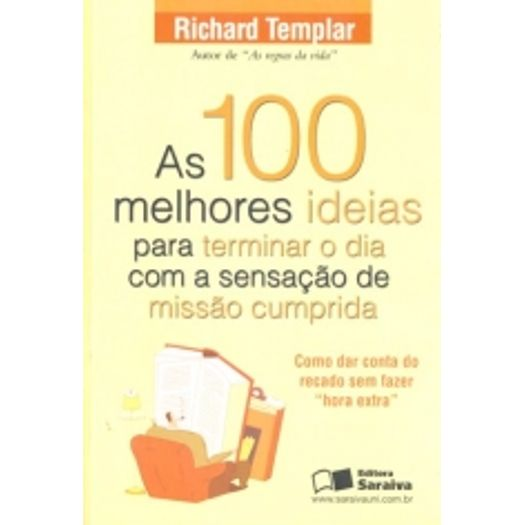 100 Melhores Ideias para Terminar o Dia com a Sensacao de Missao Cumprida, as - Saraiva