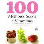 100 Melhores Sucos e Vitaminas - Dcl