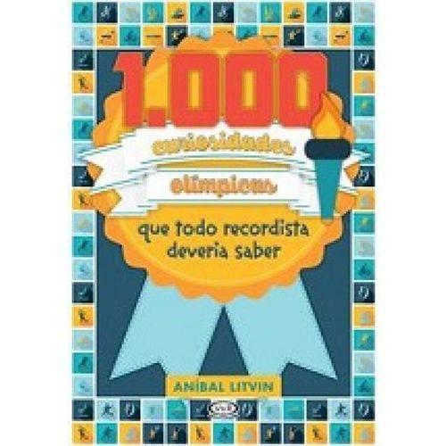1000 Curiosidades Olimpicas que Todo Re...eria Saber