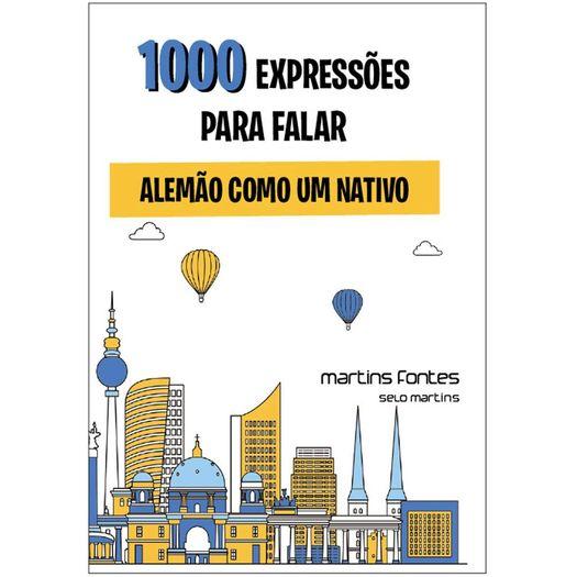 1000 Expressoes para Falar Alemao Como um Nativo - Martins Fontes