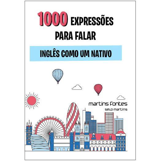 1000 Expressoes para Falar Ingles Como um Nativo - Martins Fontes