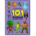 101 Desenhos: Super-Heróis e Monstros - Coleção Aprenda a Fazer...