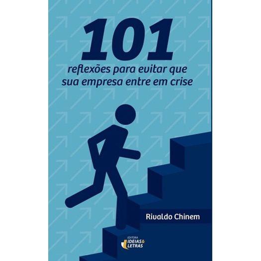 101 Reflexoes para Evitar que Sua Empresa Entre em Crise - Ideias e Letras