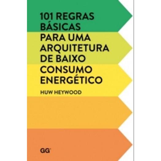 101 Regras Basicas para uma Arquitetura de Baixo Consumo Energetico - Gg