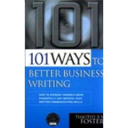 101 Ways To Better Business Writing - Kogan Page