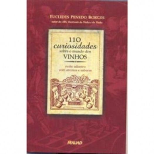 110 Curiosidades Sobre o Mundo dos Vinhos - Mauad