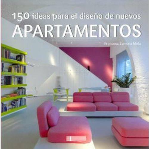 150 Ideas para El Diseño de Nuevos Apartamentos
