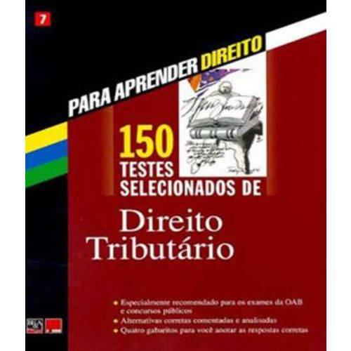 150 Testes Selecionados de Direito Tributario - Vol 07
