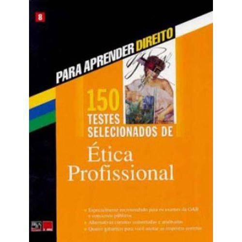 150 Testes Selecionados de Etica Profissional