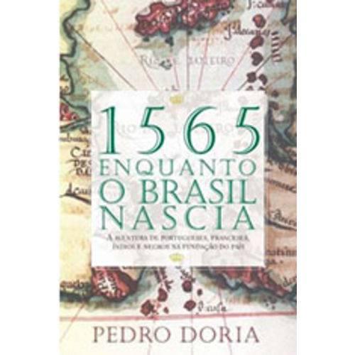 1565 - Enquanto o Brasil Nascia