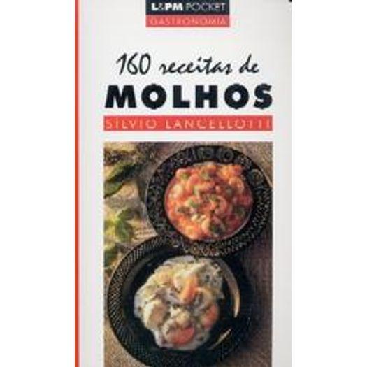160 Receitas de Molhos - 306 - Lpm Pocket