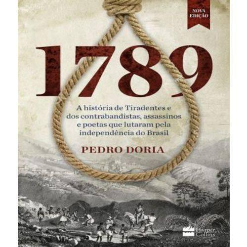 1789 - a Historia de Tiradentes e dos Contrabandistas - Nova Edicao