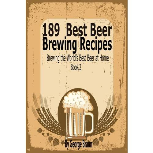 189 Best Beer Brewing Recipes