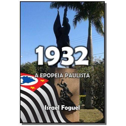 1932: a Epopeia Paulista