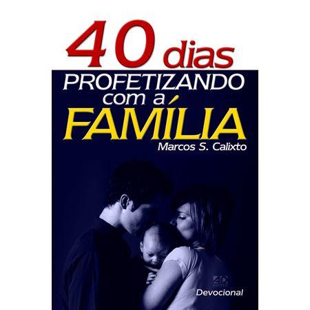 40 Dias Profetizando com a Família