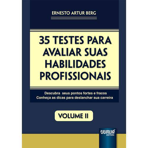 35 Testes para Avaliar Suas Habilidades Profissionais - Volume Ii