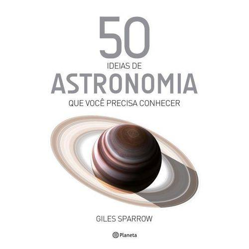 50 Ideias de Astronomia que Você Precisa Conhecer