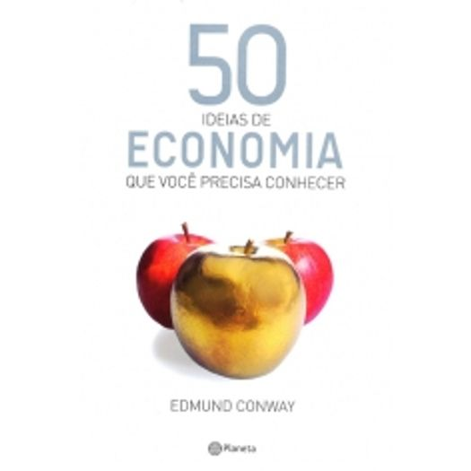 50 Ideias de Economia que Voce Precisa Conhecer - Planeta