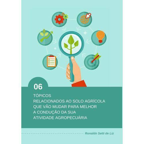 6 Tópicos Relacionados ao Solo Agrícola que