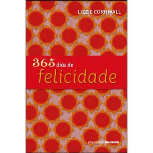 365 Dias de Felicidade - Col. Pegue & Leve Saraiva