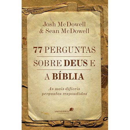 77 Perguntas Sobre Deus e a Bíblia
