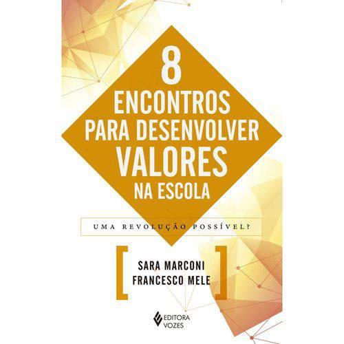 8 Encontros para Desenvolver Valores na Escola