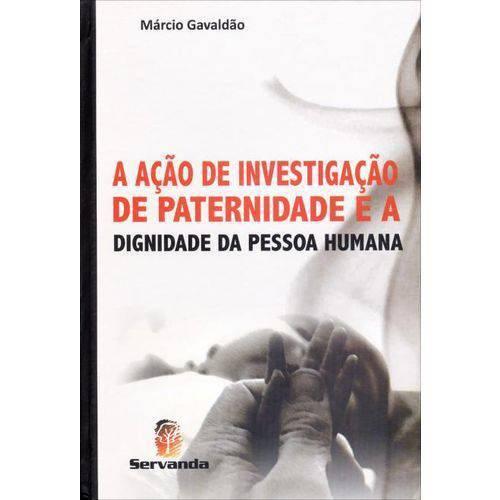 A Ação de Investigação de Paternidade e a Dignidade da Pessoa Humana