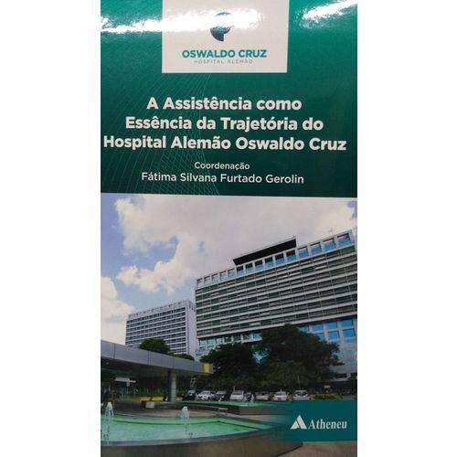 A Assistência Como Essência da Trajetória do Hospital Alemão Oswaldo Cruz