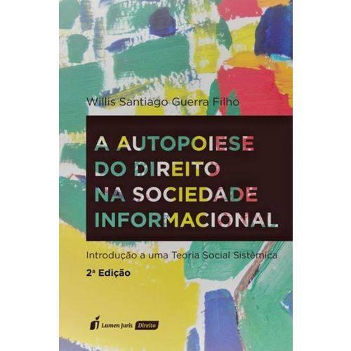 A Autopoiese do Direito na Sociedade Informacional - 2ª Ed.2018