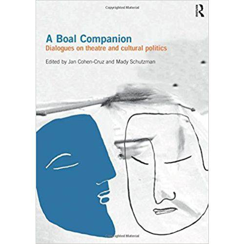 A Boal Companion: Dialogues On Theatre And Cultural Politics