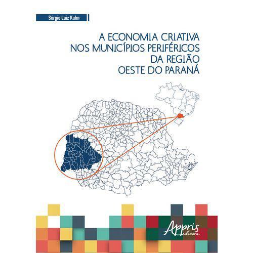 A Economia Criativa Nos Municípios Periféricos da Região Oeste do Paraná