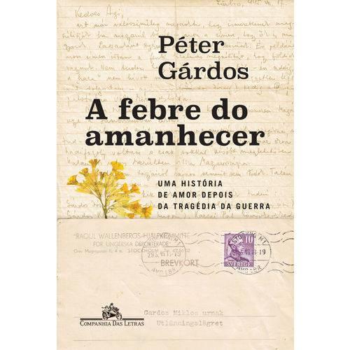 A Febre do Amanhecer - 1ª Ed.