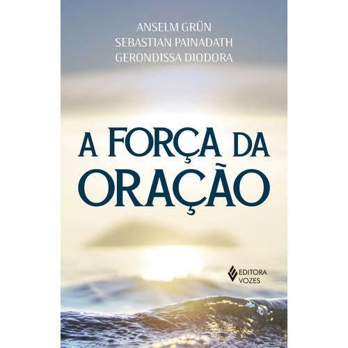 A Força da Oração - 1ª Ed.