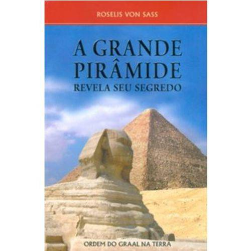 A Grande Piramide Revela Seu Segredo