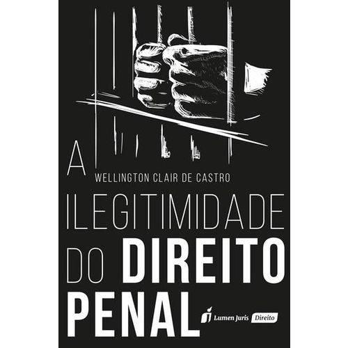 A Ilegitimidade do Direito Penal - 2018