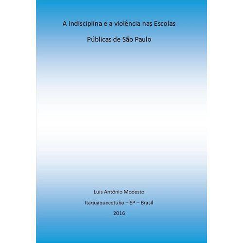 A Indisciplina e a Violência Nas Escolas Públicas de São Paulo
